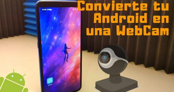 Convierte tu teléfono Android en una WebCam para conectar por USB o WIFI